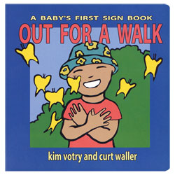 Out for a Walk - A Babys First Sign Book - click to view larger image