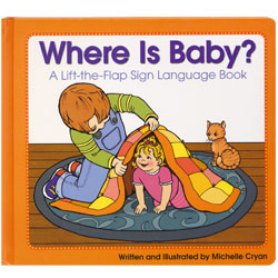 Where is Baby? A Lift-the-Flap Sign Language Book - click to view larger image