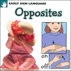 Early Sign Language Book - Opposites - click to view larger image