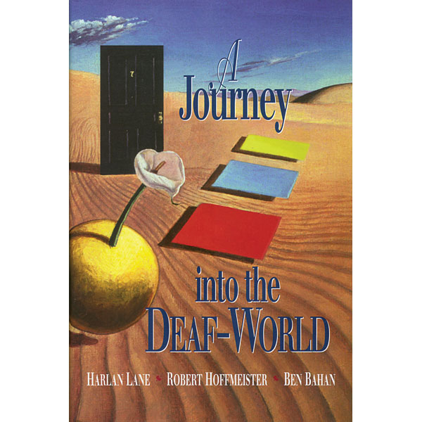 journey in the deaf world Lane, harlan,, hoffmeister, robert,bahan, benjamin j () a journey into the deaf-world / mla citation lane, harlan,, hoffmeister, robert,bahan, benjamin j,a journey into.
