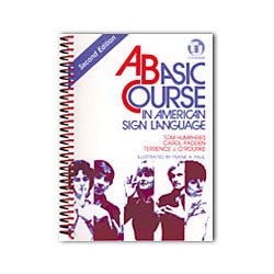 A Basic Course in American Sign Language (Text) Price: $35.95