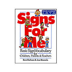 Book - Signs for Me: Basic Vocabulary for Children, Parents and Teachers Price: $14.95
