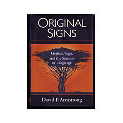 Original Signs - Gesture, Sign, and the Sources of Language Price: $39.95