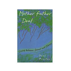 Mother Father Deaf: Living between Sound and Silence Price: $21.95