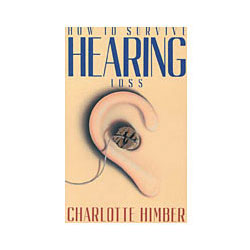 How To Survive Hearing Loss Price: $21.95