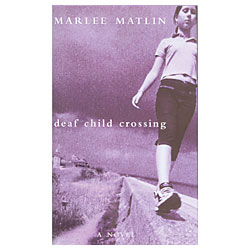Deaf Child Crossing by Marlee Matlin Price: $12.95