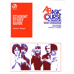 Student Study Guide: A Basic Course in ASL Price: $22.95