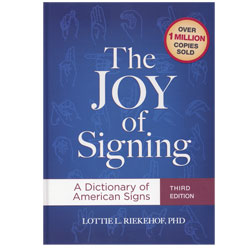 The Joy of Signing Third Edition - A Dictionary of American Signs - click to view larger image