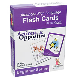Sign2Me Flash Cards: Beginners Series Actions and Opposites Pack Price: $11.95