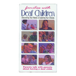 Families with Deaf Children (VHS) Price: $19.99