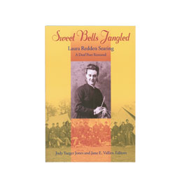 Sweet Bells Jangled: Laura Redden Searing-A Deaf Poet Restored Price: $29.95