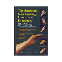 The ASL Handshape Dictionary Price: $45.00