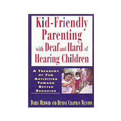 Kid-Friendly Parenting with Deaf and Hard of Hearing Children Price: $34.50